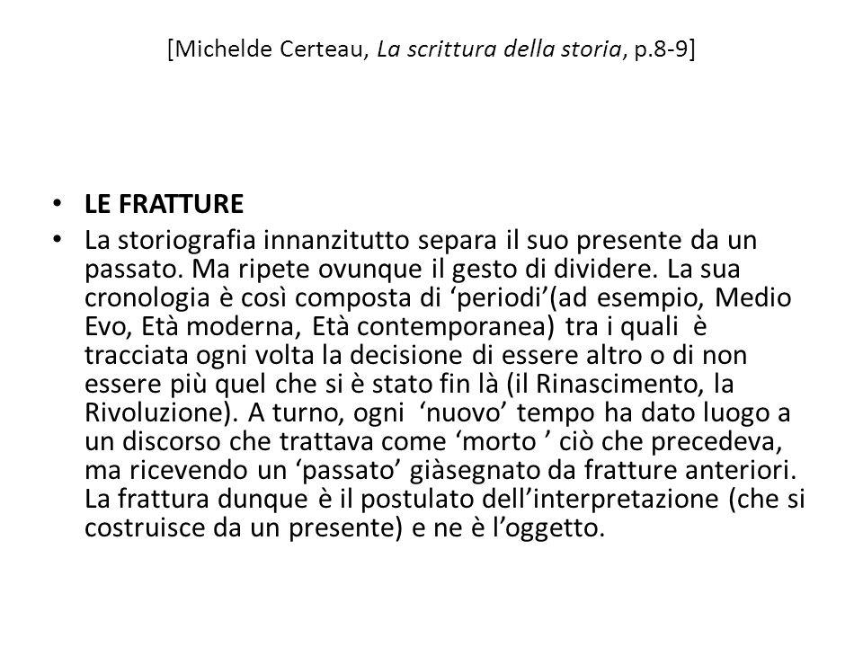 [Michelde Certeau, La scrittura della storia, p.8-9]